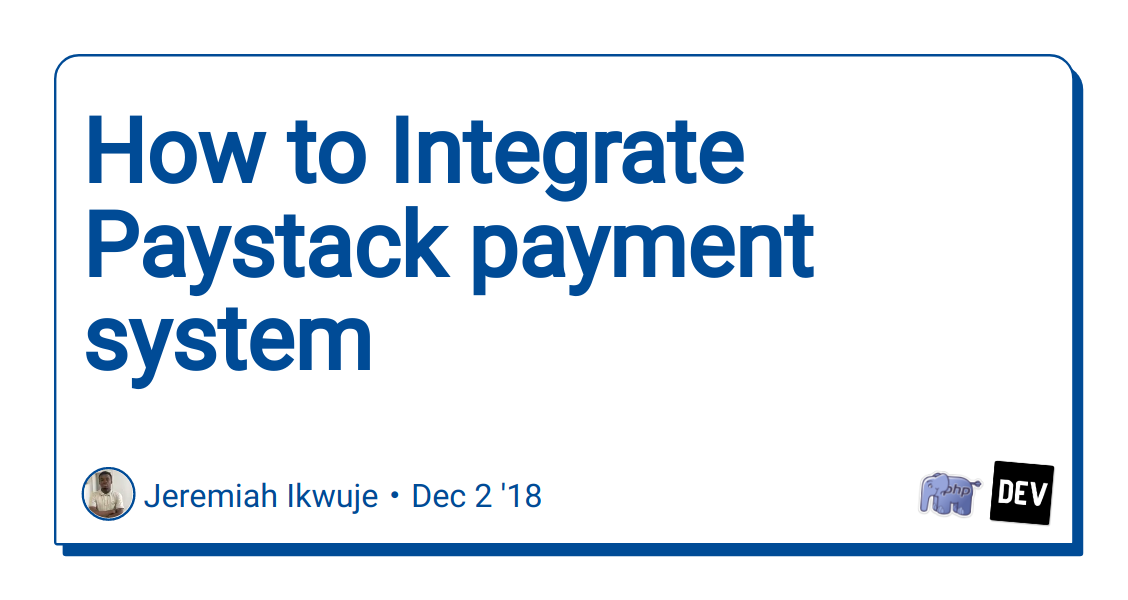 How to Integrate Paystack payment system - DEV Community
