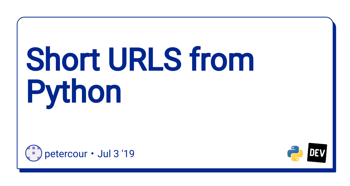Short URLS from Python - DEV Community 👩‍💻👨‍💻
