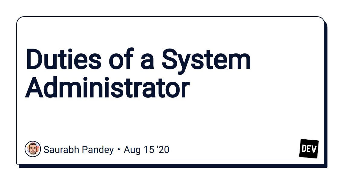 Duties of a System Administrator - DEV Community