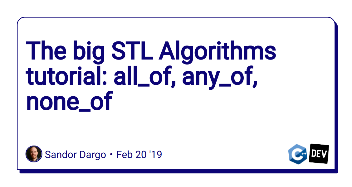 The big STL Algorithms tutorial: all_of, any_of, none_of